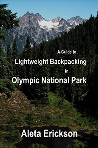 A Guide to Lightweight Backpacking in Olympic National Park (Park National Olympic Backpacking)