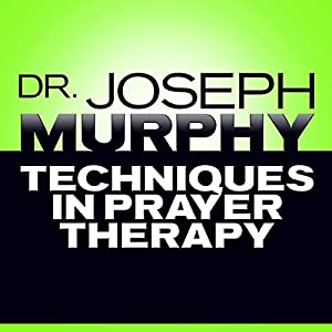 Techniques in Prayer Therapy Audiobook