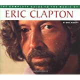Eric Clapton (Complete Guide to the Music of)