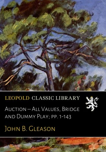 Auction – All Values, Bridge and Dummy Play; pp. 1-143 PDF