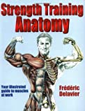 Strength Training Anatomy, Frédéric Delavier, 0736041850