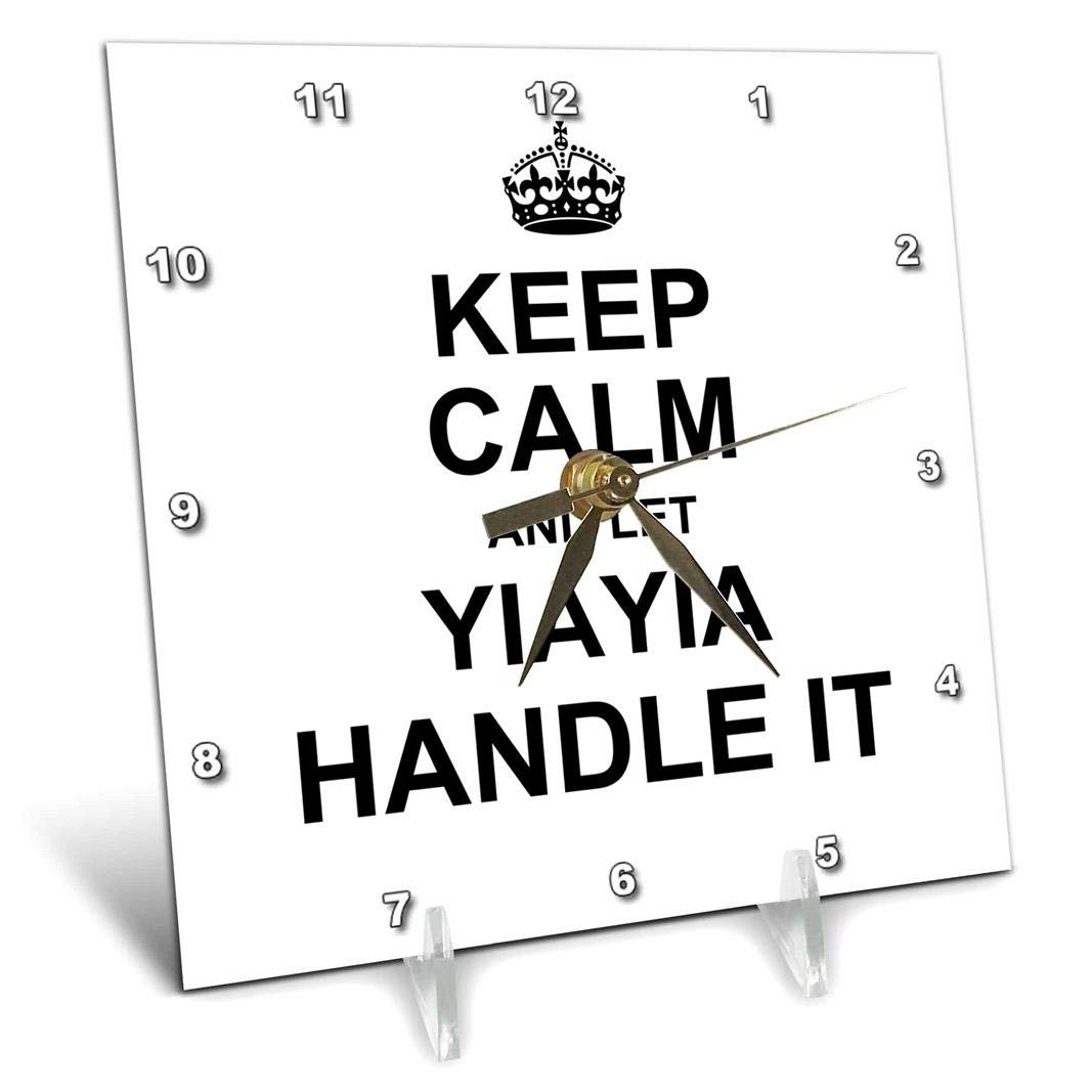 3D Rose Keep Calm and let Yiayia Handle it Fun Funny Grandma YIA Gift Desk Clock 6 x 6