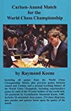 Carlsen-anand Match For The World Chess Championship-Raymond Keene