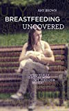 Download Breastfeeding Uncovered: Who really decides how we feed our babies? in PDF ePUB Free Online