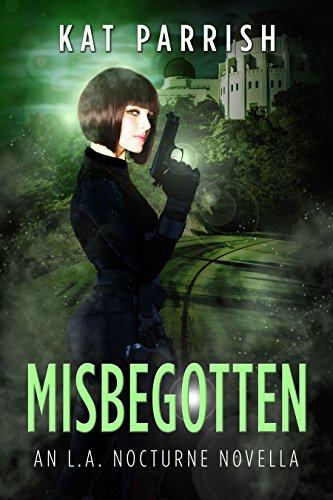 Misbegotten: An L.A. Nocturne novella by [Parrish, Kat]