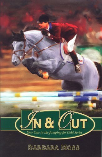In & Out: Year One in the Jumping for Gold Series by Barbara Moss (2005-08-01)