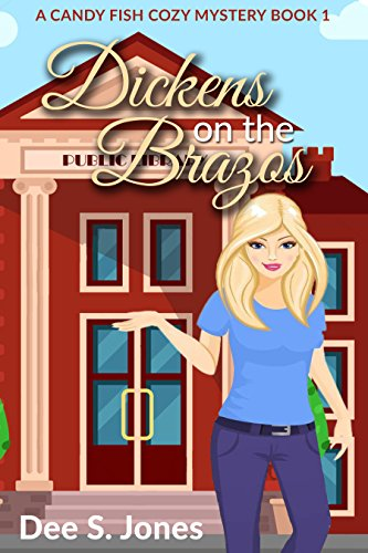 Dickens On The Brazos A Candy Fish Cozy Mystery