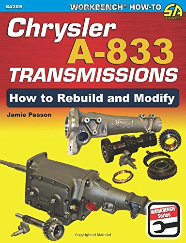 Chrysler A-833 Transmissions: How to Rebuild and Modify (Workbench ()
