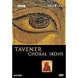 JOHN TAVENER - CHORAL IKONS