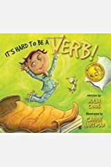 It's Hard to Be a Verb! Paperback