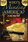 img - for Who's Minding America?: A John Hatch Tale (John Hatch Tales) (Volume 1) book / textbook / text book