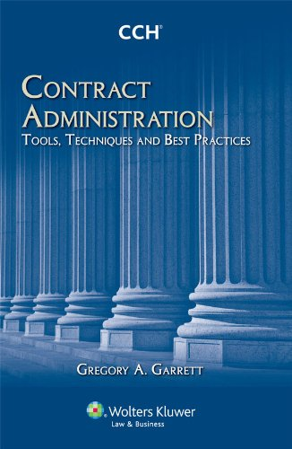 Contract Administration: Tools, Techniques, and Best Practices (Contract Administration Tools Techniques And Best Practices)