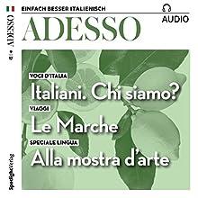ADESSO audio - Italiani. Qui siamo? Come siamo? 9/2017: Italienisch lernen Audio - Der Charakter der Italiener Hörbuch von  div. Gesprochen von:  div.