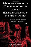 Household Chemicals and Emergency First Aid, Foden, Charles R. and Weddell, Jack L., 0873719018