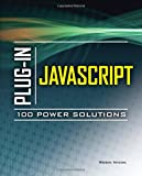 Plug-In Javascript 100 Power Solutions, Robin Nixon, 0071738614