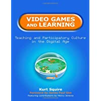 Video Games and Learning: Teaching and Participatory Culture in the Digital Age (Technology, Education--Connections (The TEC Series))