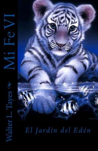 Mi Fe VI: Pangea, buscando el Jardin del Eden: Amazon.es: Tayes, Walter L.: Libros