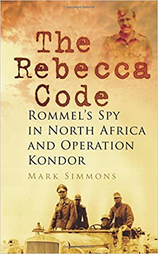 Book The Rebecca Code: Rommel's Spy in North Africa and Operation Condor