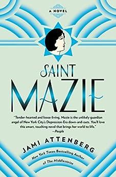 Saint Mazie: A Novel by [Attenberg, Jami]