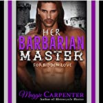 Her Barbarian Master | Maggie Carpenter