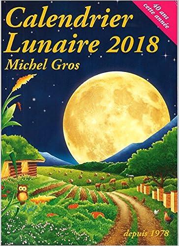 Calendrier Lunaire 2020 Coupe Cheveux.Amazon Fr Calendrier Lunaire 2018 Michel Gros Livres