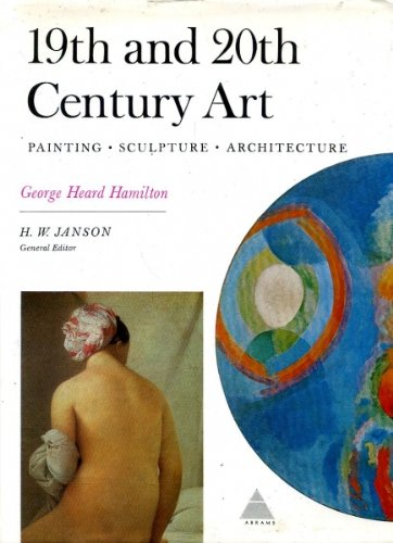 19th and 20th Century Art: Painting, Sculpture, Architecture (Library of Art History)