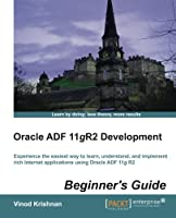 Oracle ADF 11gR2 Development Beginner's Guide Front Cover