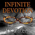Infinite Devotion: The Infinite Series, Book 2 Audiobook by L. E. Waters Narrated by Jessica Peterson