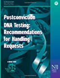 Postconviction DNA Testing: Recommendations for Handling Requests, U. S. Justice and Office of Programs, 1478268387