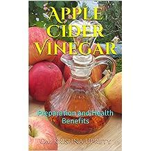 Apple Cider Vinegar: Preparation and Health Benefits