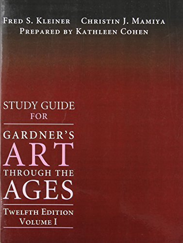 Study Guide Gardner's Art Through the Ages, Volume I (Chapter 1-18), 12th by Kleiner, Fred S., Mamiya, Christin J. (2004) Paperback