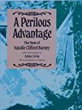 A Perilous Advantage : The Best of Natalie Clifford Barney, Barney, Natalie C., 0934678456
