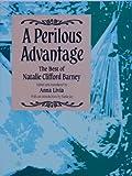 A Perilous Advantage : The Best of Natalie Clifford Barney, Barney, Natalie C., 0934678456