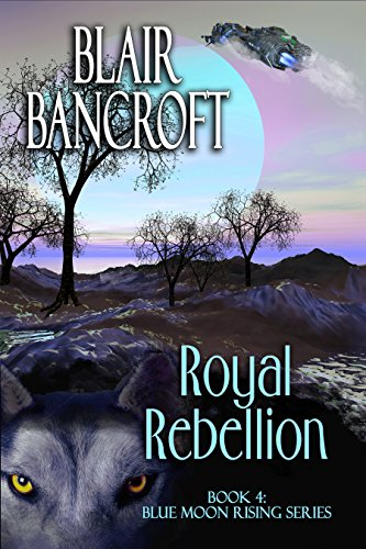 Royal Rebellion (Blue Moon Rising Book 4)