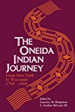 img - for Oneida Indian Journey: From New York to Wisconsin, 1784 1860 book / textbook / text book