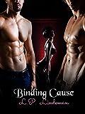 """Binding Cause """"Binding Cause Series Book 1"""""""