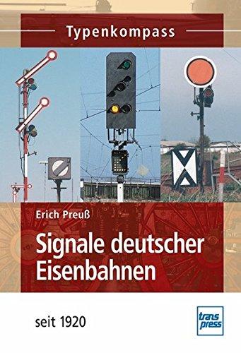 Signale deutscher Eisenbahnen: seit 1920 (Typenkompass)