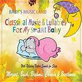 Classical Music & Lullabies for My Smart Ba - Best Reviews Guide