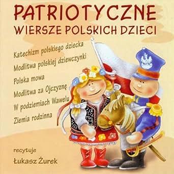 Patriotyczne Wiersze Polskich Dzieci By Marcin Piwowarczyk