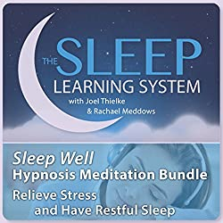 Sleep Well Hypnosis Meditation Bundle, Relieve Stress and Have Restful Sleep (The Sleep Learning System)