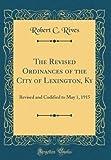 Best Lexington Kies - The Revised Ordinances of the City of Lexington Review