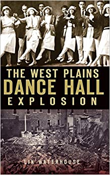 Book The West Plains Dance Hall Explosion