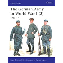 The German Army in World War I (2): 1915–17 (Men-at-Arms)