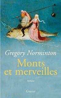 Monts et merveilles : roman, Norminton, Gregory