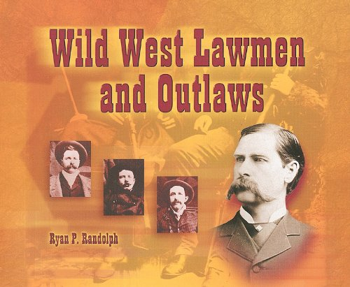 Wild West Lawmen and Outlaws (Tony Stead Nonfiction Independent Reading Collection)