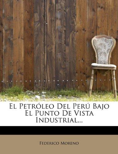 El Petr Leo Del Per Bajo El Punto De Vista Industrial Federico