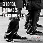 El gordo, el francés y el Ratón Pérez [The Fat, the French, and the Tooth Fairy] | Raúl Aregmí