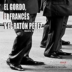 El gordo, el francés y el Ratón Pérez [The Fat, the French, and the Tooth Fairy]