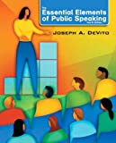 Essential Elements of Public Speaking, The with MySpeechLab with eText -- Access Card Package (4th Edition), Joseph A. DeVito, 0205006051