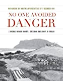 img - for No One Avoided Danger: NAS Kaneohe Bay and the Japanese Attack of 7 December 1941 (Pearl Harbor Tactical Studies Series) book / textbook / text book